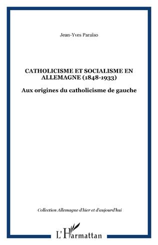 Couverture Catholicisme et socialisme en Allemagne (1848-1933)