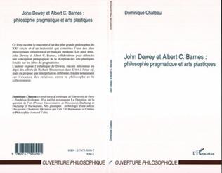 Couverture John Dewey et Albert C. Barnes : philosophie pragmatique et arts plastiques