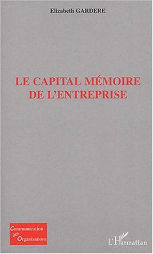 Couverture Le capital mémoire de l'entreprise