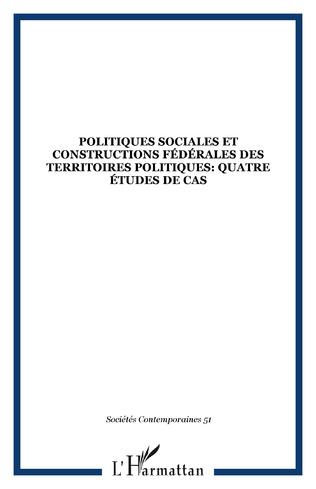 Couverture Politiques sociales et constructions fédérales des territoires politiques: quatre études de cas