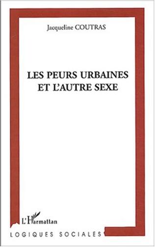 Couverture Les Peurs urbaines et l'autre sexe