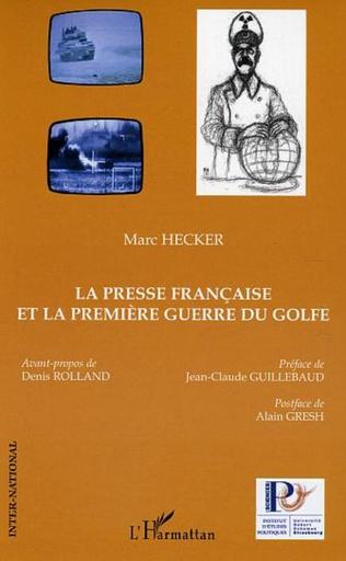 Couverture La presse française et la première guerre du Golfe