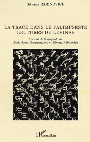Couverture LA TRACE DANS LE PALIMPSESTE / LECTURES DE LEVINAS