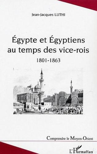 Couverture Egypte et Egyptiens au temps des vice-rois (1801-1863)