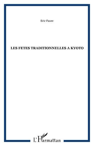 Couverture LES FETES TRADITIONNELLES A KYOTO