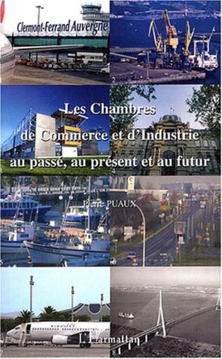 Couverture Les Chambres de Commerce et d'Industrie au passé, au présent et au futur