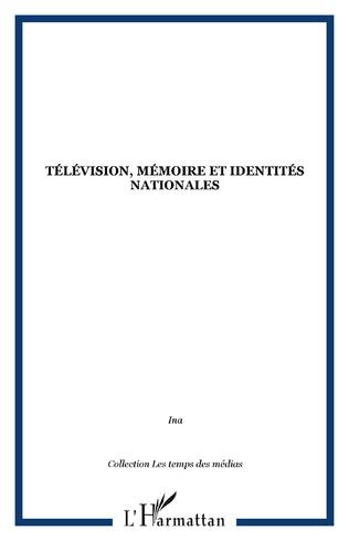 Couverture Télévision, mémoire et identités nationales