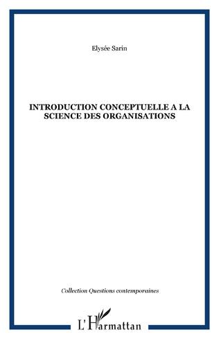 Couverture INTRODUCTION CONCEPTUELLE A LA SCIENCE DES ORGANISATIONS