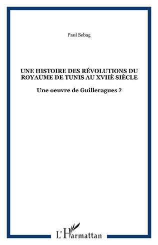 Couverture Une histoire des Révolutions du Royaume de Tunis au XVIIè siècle