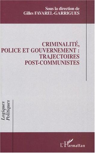 Couverture Criminalité, police et gouvernement : trajectoires post-communistes
