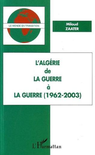 Couverture L'Algérie de la Guerre à la Guerre (1962-2003)