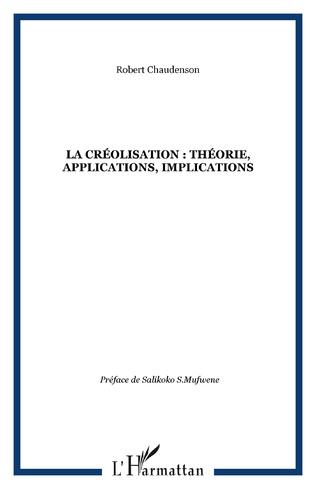 Couverture La créolisation : théorie, applications, implications