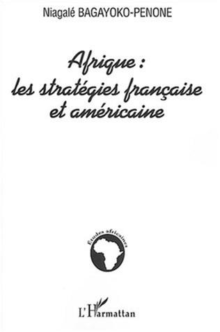 Couverture Afrique : les stratégies française et américaine