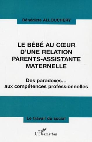 Couverture Le bébé au coeur d'une relation parents-assistante maternelle
