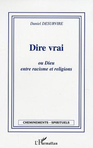 Couverture Dire vrai ou Dieu entre racisme et religion