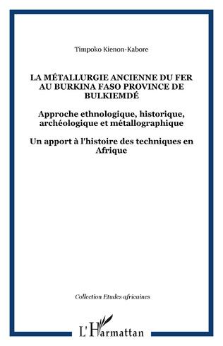 Couverture La métallurgie ancienne du fer au Burkina Faso province de Bulkiemdé