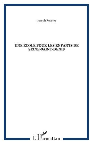 Couverture Une école pour les enfants de Seine-Saint-Denis