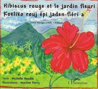 Couverture Hibiscus rouge et le jardin fleuri