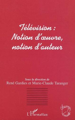Couverture Télévision notion d'oeuvre, notion d'auteur