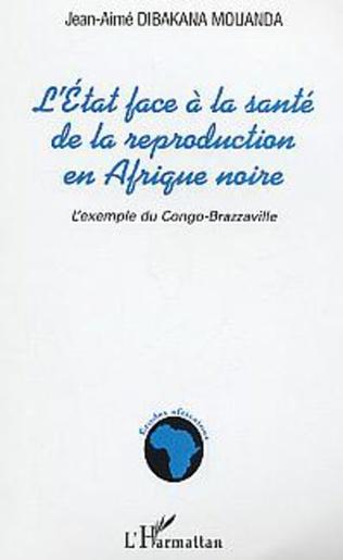 Couverture L'Etat face à la santé de la reproduction en Afrique noire