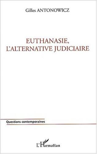 Couverture Euthanasie, l'alternative judiciaire