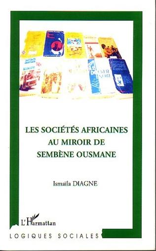 Couverture Les sociétés africaines au miroir de Sembène Ousmane