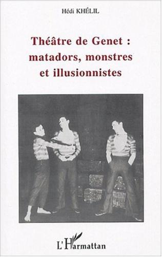 Couverture Théâtre de Genet : matadors, monstres et illusionnistes