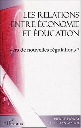 Couverture Les relations entre économie et éducation : vers de nouvelles régulations