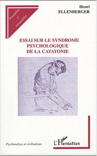 Couverture Essai sur le syndrome psychologique de la catatonie