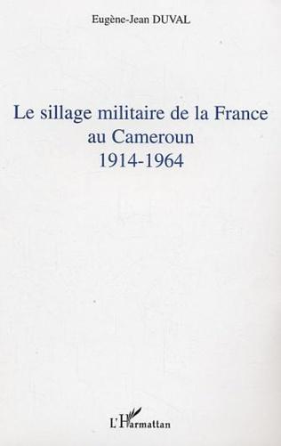 Couverture Le sillage militaire de la France au Cameroun