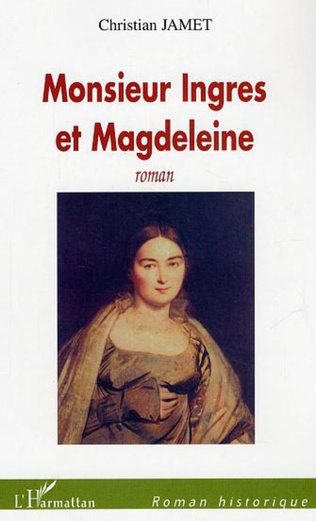 Couverture Monsieur Ingres et Magdeleine