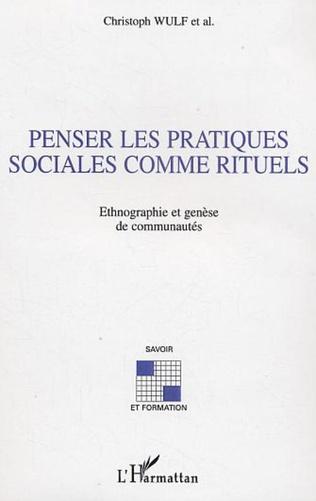 Couverture Penser les pratiques sociales comme rituels
