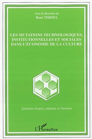Couverture Les mutations technologiques, institutionnelles et sociales dans l'économie de la culture