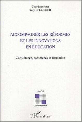 Couverture Accompagner les réformes et les innovations en éducation