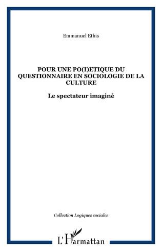 Couverture Pour une po(i)etique du questionnaire en sociologie de la culture