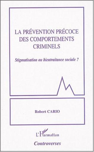Couverture La prévention précoce des comportements criminels