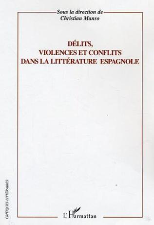 Couverture Délits, violence et conflits dans la littérature espagnole