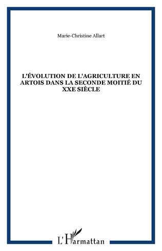 Couverture L'évolution de l'agriculture en Artois dans la seconde moitié du XXe siècle