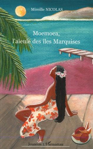 Couverture Moemoea, l'aïeule des îles Marquises