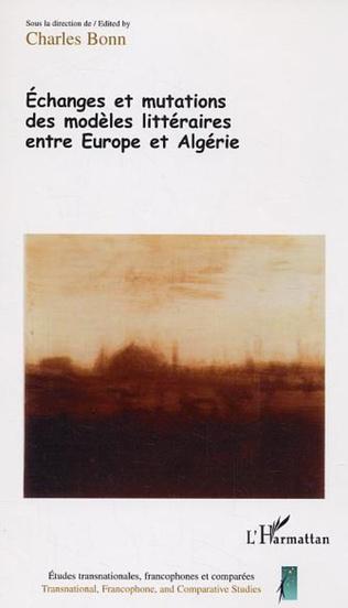 Couverture Echanges et mutations des modèles littéraires entre Europe et Algérie