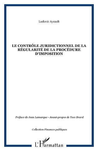 Couverture Le contrôle juridictionnel de la régularité de la procédure d'imposition