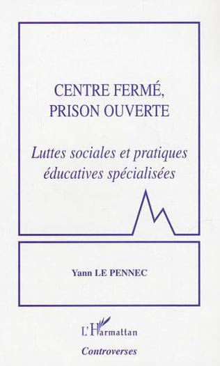 Couverture Centre fermé, prison ouverte