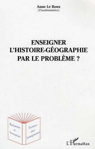 Couverture Enseigner l'histoire-géographie par le problème ?