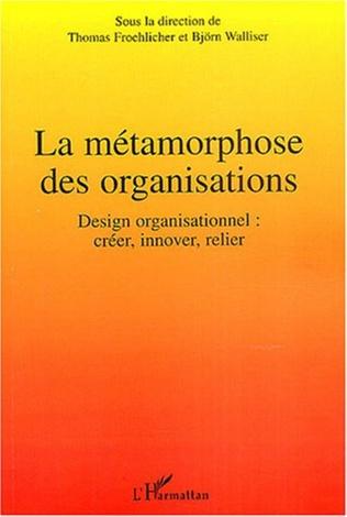 Couverture La métamorphose des organisations