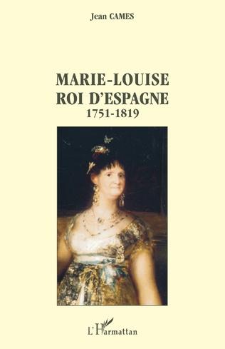 Couverture Marie-Louise roi d'Espagne