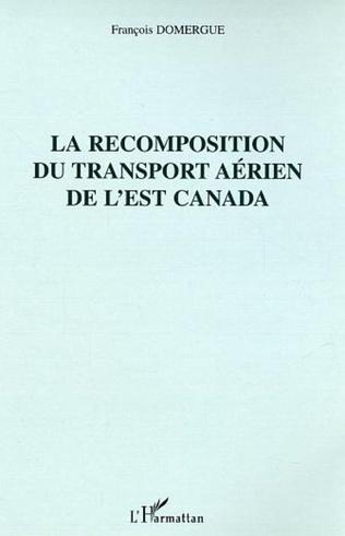 Couverture La recomposition du transport aérien de l'est Canada