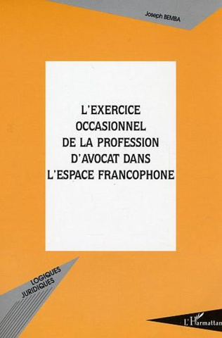 Couverture L'exercice occasionnel de la profession d'avocat dans l'espace francophone