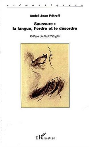 Couverture Saussure : la langue, l'ordre et le désordre