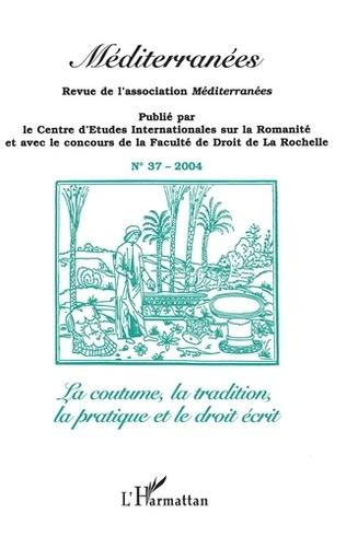 Couverture La coutume, la tradition, la pratique et le droit écrit