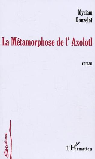 Couverture La Métamorphose de l'Axolotl